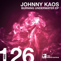 Johnny Kaos - Burning Underwater EP