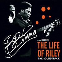 B.B. King - The Life Of Riley (The Soundtrack)