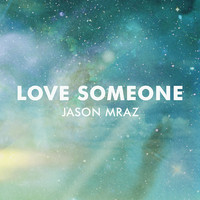 Jason Mraz - Love Someone