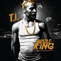 T.I. - Hustle King