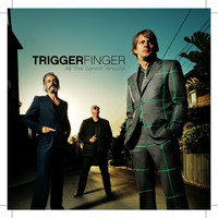 Triggerfinger - All This Dancin' around