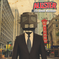 Allister - Life Behind Machines