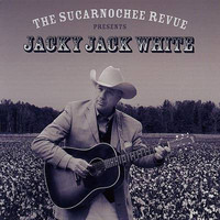 Jack White - The Sucarnochee Revue Presents Jacky Jack White