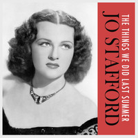 Jo Stafford - The Things We Did Last Summer