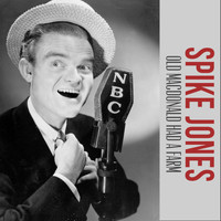 Spike Jones - Old Macdonald Had a Farm