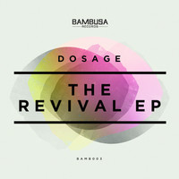 Dosage - Revival EP