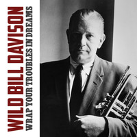 Wild Bill Davison - Wrap Your Troubles in Dreams