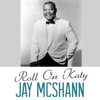 Jay McShann - Roll on Katy