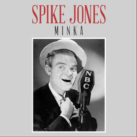 Spike Jones - Minka