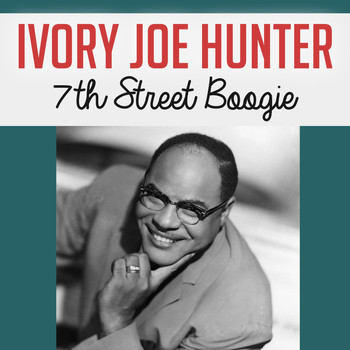 Ivory Joe Hunter - 7th Sreet Boogie