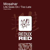 Mosahar - Life Goes On / Too Late