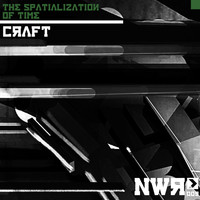 Craft - The Spatialization of Time EP