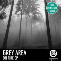 Grey Area - On Fire EP
