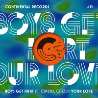 Boys Get Hurt - Your Love (feat. Cinema Citizen) - EP