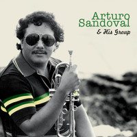 Arturo Sandoval - And His Group
