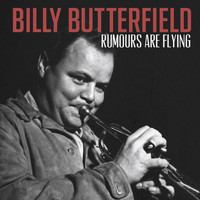 Billy Butterfield - Rumours Are Flying