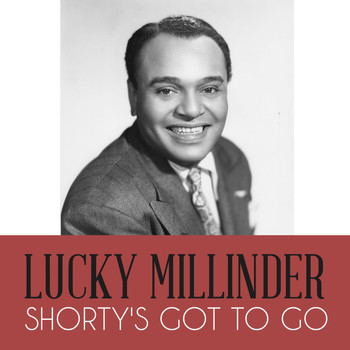 Lucky Millinder - Shorty's Got to Go