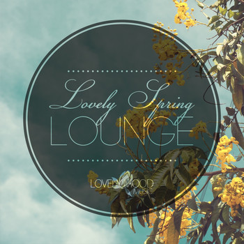 Various Artists - Lovely Spring Lounge