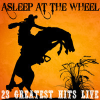 Asleep At The Wheel - 23 Greatest Hits Live