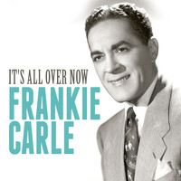 Frankie Carle - It's All over Now
