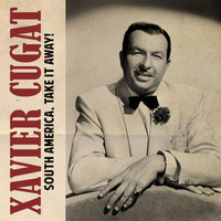 Xavier Cugat - South America, Take It Away!