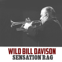 Wild Bill Davison - Sensation Rag