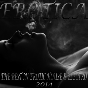 Various Artists - Erotica, the Best in Erotic House and Electro 2014 (An Ultimate Selection of Sexy Dance Grooves)