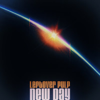 Leftover Pulp - New Day
