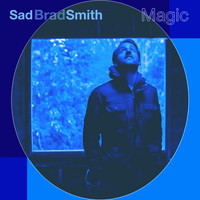 Sad Brad Smith - Magic