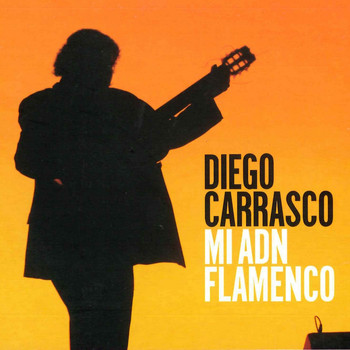 Diego Carrasco - Mi ADN Flamenco