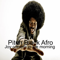 Pitch Black Afro - Joy Cometh in the Morning