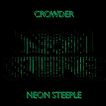Crowder - Neon Steeple