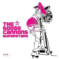The Loose Cannons - Superstars