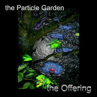 The Offering - The Particle Garden