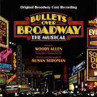 Original Broadway Cast of Bullets Over Broadway - Bullets Over Broadway (Original Broadway Cast Recording)