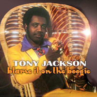 Tony Jackson - Blame It On The Boogie