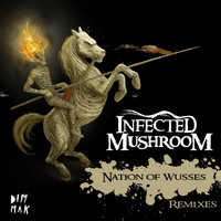Infected Mushroom - Nation Of Wusses Remix