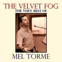 Mel Torme - The Velvet Fog: The Very Best of Mel Torme