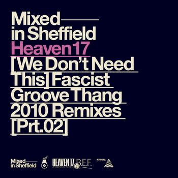 Heaven 17 - (We Don't Need This) Fascist Groove Thang [2010 Remixes, Pt. 2]