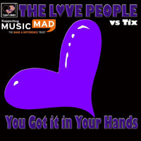 The Love People & Tix - You Got it in Your Hands (The Love People vs. Tix)