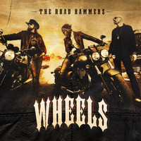 The Road Hammers - Wheels