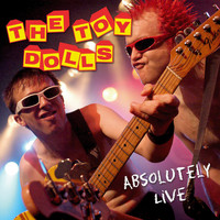 The Toy Dolls - Absolutely Live (Remastered)