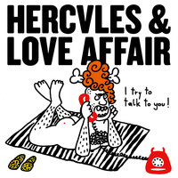 Hercules & Love Affair - I Try To Talk To You