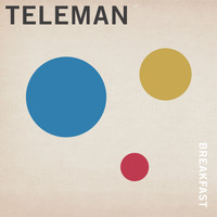 Teleman - Breakfast (Explicit)