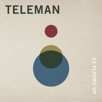 Teleman - 23 Floors Up
