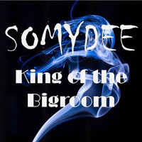 Somy Dee - King of the Bigroom