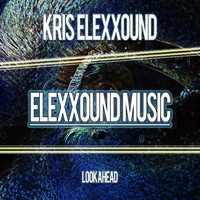 Kris Elexxound - Look Ahead