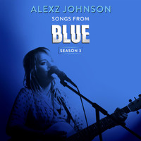 Alexz Johnson - Songs from Blue Season 3