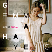 Gemma Hayes - Let It Break