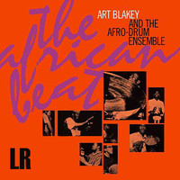 Art Blakey And The Afro-Drum Ensemble - The African Beat (Remastered)